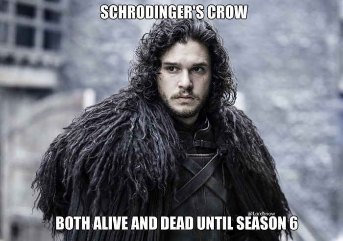 Schrodinger's cat Jon Snow